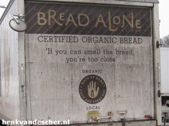 Bread Alone :: If you can smell the bread, you're too close