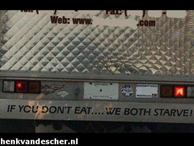 Onbekend :: If you dont eat we both starve